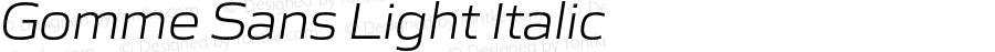 Gomme Sans Light Italic Version 1.000;PS 001.000;hotconv 1.0.88;makeotf.lib2.5.64775
