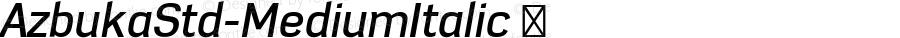 AzbukaStd-MediumItalic ☞ Version 1.000;com.myfonts.easy.mti.azbuka.std-medium-italic.wfkit2.version.3Nkg
