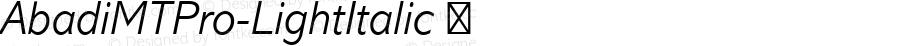 AbadiMTPro-LightItalic ☞ Version 1.000;PS 001.000;hotconv 1.0.38;com.myfonts.easy.mti.abadi-mt.pro-light-italic.wfkit2.version.3N44