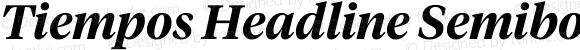 Tiempos Headline Semibold Italic Version 1.002;0