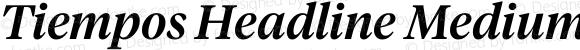 Tiempos Headline Medium Italic Version 1.002;0