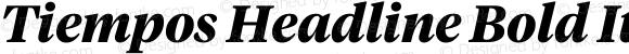 Tiempos Headline Bold Italic Version 1.002;0
