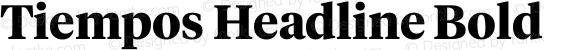 Tiempos Headline Bold Version 1.002;0