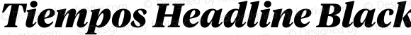 Tiempos Headline Black Italic Version 1.002;0