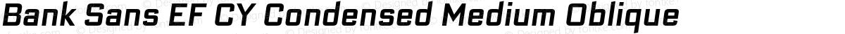 Bank Sans EF CY Condensed Medium Oblique