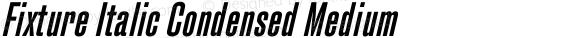 Fixture Italic Condensed Medium