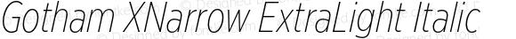 Gotham XNarrow ExtraLight Italic