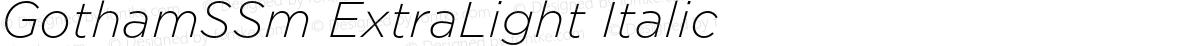 GothamSSm ExtraLight Italic