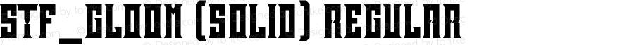 STF_GLOOM (SOLID) Regular Version 1.0