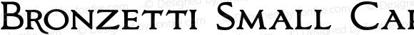 Bronzetti Small Capitals Version 1.000 2011 initial release