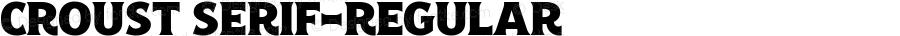 Croust Serif-Regular Version 1.000