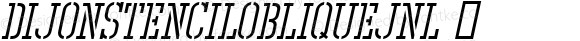 DijonStencilObliqueJNL ☞ Version 1.000 - 2018 initial release;com.myfonts.easy.jnlevine.dijon-stencil.oblique.wfkit2.version.56PN