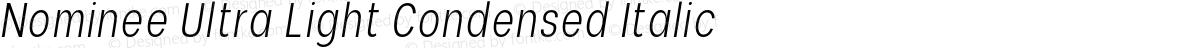 Nominee Ultra Light Condensed Italic