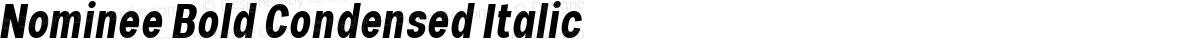 Nominee Bold Condensed Italic