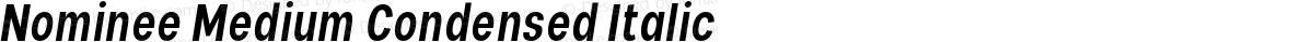 Nominee Medium Condensed Italic