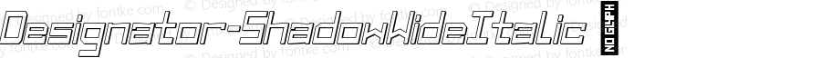 Designator-ShadowWideItalic ☞ Version 1.000;com.myfonts.easy.teknike.designator.shadow-wide-italic.wfkit2.version.5afz