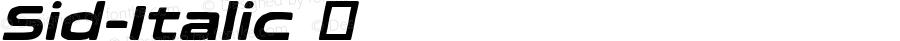 Sid-Italic ☞ Version 1.000;com.myfonts.easy.haiku.sid.italic.wfkit2.version.5bph