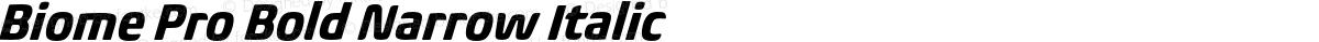 Biome Pro Bold Narrow Italic