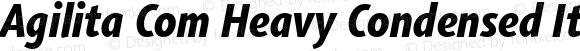 Agilita Com Heavy Condensed Italic