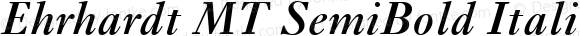 Ehrhardt MT SemiBold Italic Version 2.0  August 2000
