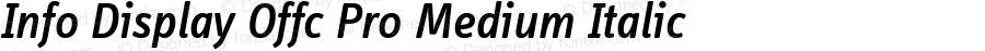 Info Display Offc Pro Medium Italic Version 7.504; 2011; Build 1021