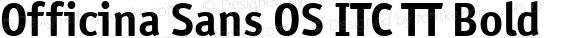 Officina Sans OS ITC TT Bold Version 1.00