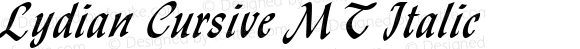 Lydian Cursive MT Italic Version 1 - June 2001