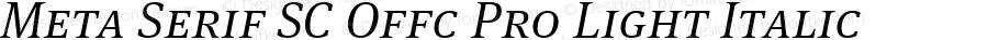 Meta Serif SC Offc Pro Light Italic Version 7.504; 2012; Build 1023