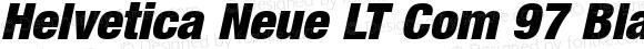 Helvetica Neue LT Com 97 Black Condensed Oblique