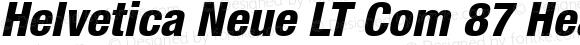 Helvetica Neue LT Com 87 Heavy Condensed Oblique