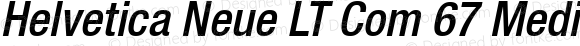 Helvetica Neue LT Com 67 Medium Condensed Oblique