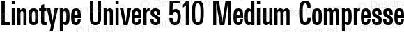 Linotype Univers 510 Medium Compressed