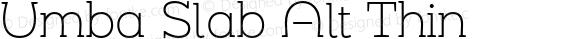 Umba Slab Alt Thin Version 1.005;PS 001.005;hotconv 1.0.88;makeotf.lib2.5.64775