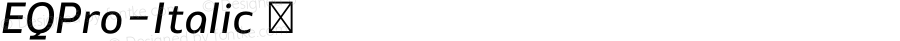 EQPro-Italic ☞ Version 1.0;com.myfonts.cadson-demak.eq.pro-italic.wfkit2.41uo