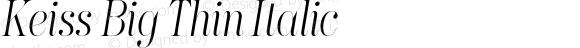 Keiss Big Thin Italic