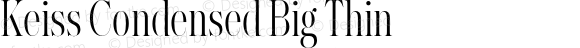 Keiss Condensed Big Thin