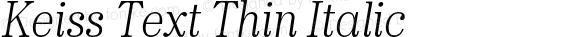 Keiss Text Thin Italic