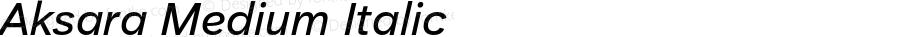 Aksara Medium Italic Version 1.000;YWFTv17