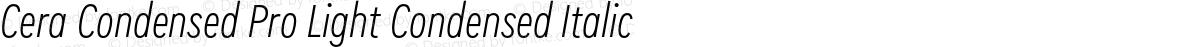 Cera Condensed Pro Light Condensed Italic