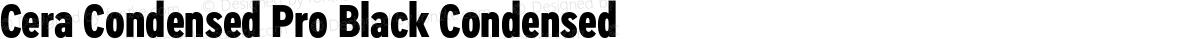 Cera Condensed Pro Black Condensed