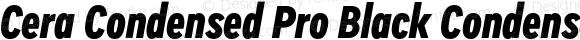 Cera Condensed Pro Black Condensed Italic