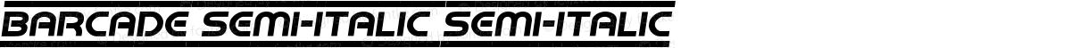 Barcade Semi-Italic Semi-Italic