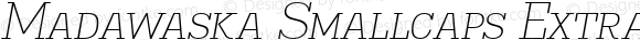 Madawaska Smallcaps ExtraLight Italic