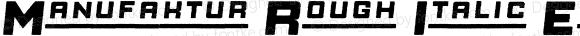 Manufaktur Rough Italic Expanded Black