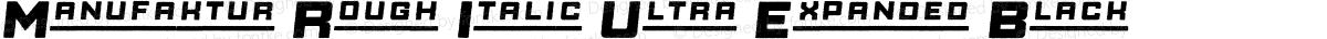 Manufaktur Rough Italic Ultra Expanded Black