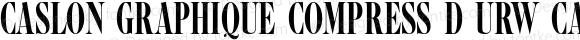 Caslon Graphique Compress D URW Caslon Graphique Compressed Version 1.000;PS 1.00;hotconv 1.0.57;makeotf.lib2.0.21895