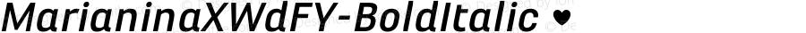 MarianinaXWdFY-BoldItalic ☞ Version 1.000;com.myfonts.fontyou.marianina-extended-fy.x-wide-bold-italic.wfkit2.4cNZ