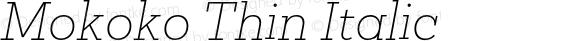 Mokoko Thin Italic