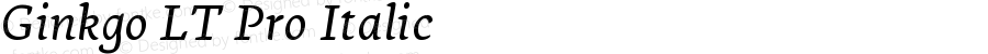 Ginkgo LT Pro Italic Version 1.000;PS 001.000;hotconv 1.0.38