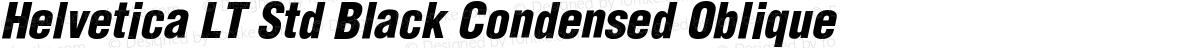 Helvetica LT Std Black Condensed Oblique